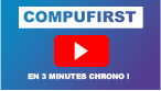 Compufirst en 3 minutes !